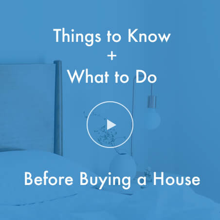 Things To Know, And What To Do, Before Buying A House