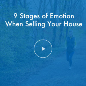 9 Stages of Emotion When Selling a House